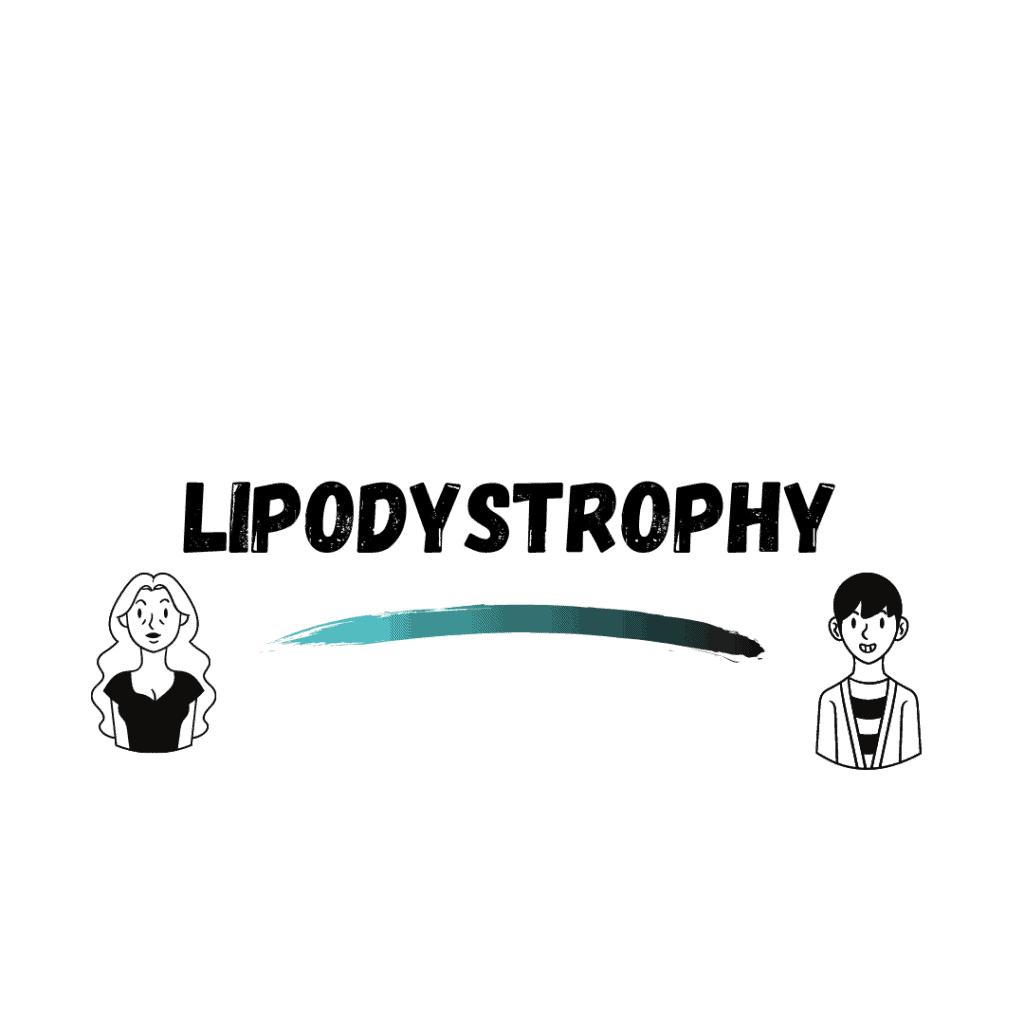 Lipodystrophy